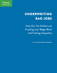 Underwriting Bad Jobs: How Our Tax Dollars Are Funding Low-Wage Work