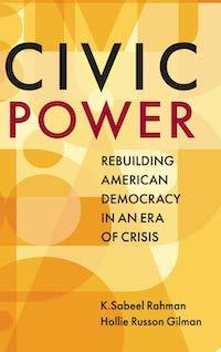 Cover of Civic Power: Rebuilding American Democracy in an Era of Crisis