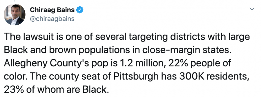 Chiraag Bains tweet: The lawsuit is one of several targeting districts with large Black and brown populations in close-margin states. Allegheny County's pop is 1.2 million, 22 percent people of color.